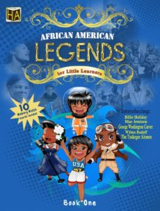 African American Legends for Little Learners Volume 1